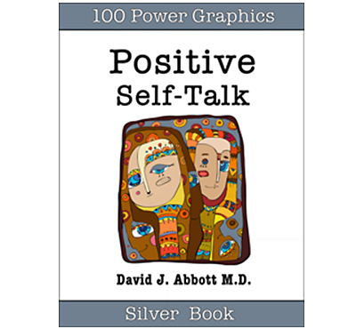 Positive Self Talk Silver Book - David J. Abbott M.D. - Positive Thinking Doctor
