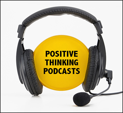 Positive Thinking Podcasts - podcasts that set you free