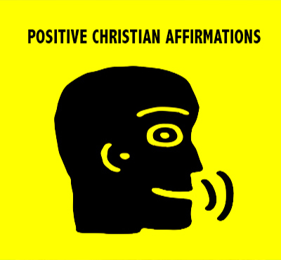 Positive Christian Affirmations - David J. Abbott M.D.