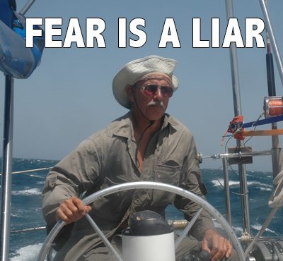 Fear is a liar - Captain Dave SV Exit Only