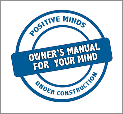 Owner's Manual For Your Mind - Positive Thinking Doctor - David J. Abbott M.D.